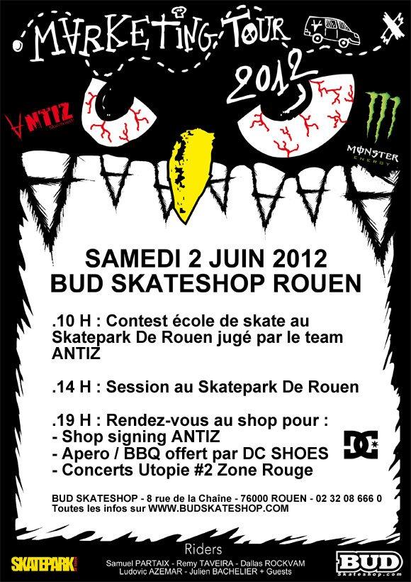 ANTIZ Marketing Tour BUD Skateshop Rouen samedi 2 juin 2012