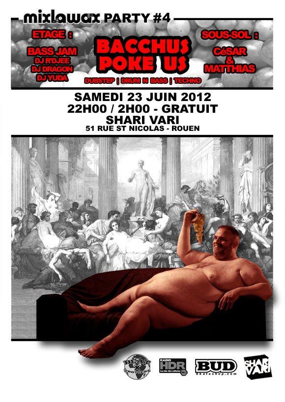 Soirée Mixlawax Party #04 Bacchus Poke Us Dubstep Drum N Bass Techno Bass Jam César et Matthias Shari Vari Rouen Samedi 23 juin 2012