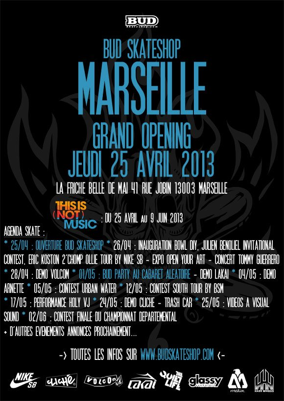 BUD SKATESHOP Marseille Grand Opening : Inauguration jeudi 25 avril 2013 | BUD Party mercredi 1er mai | This Is (Not) Music du 25 avril au 9 juin