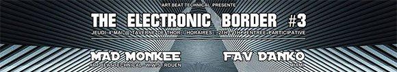 The Electronic Border 3 soirée La Taverne De Thor Rouen jeudi 4 mai 2017