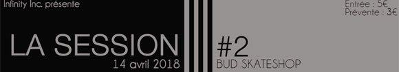 Infinity Inc La Session #2 soirée BUD SKATESHOP Rouen samedi 14 avril 2018