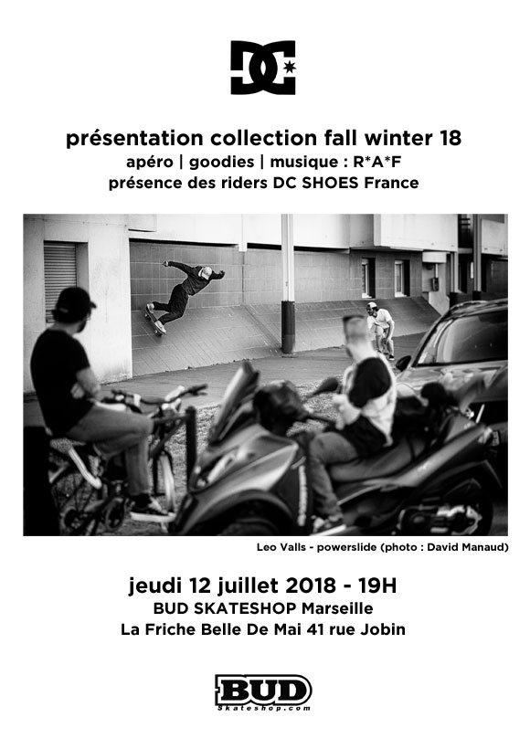 DC SHOES présentation collection fall winter 18 BUD SKATESHOP Marseille jeudi 12 juillet 2018 19H