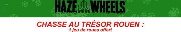 HAZE WHEELS Chasse Au Trésor BUD SKATESHOP Rouen du vendredi 30 novembre au dimanche 2 décembre 2018