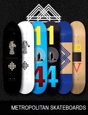 metropolitan skateboards