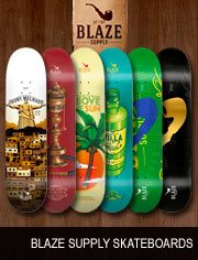 nouveaut�s blaze supply skateboards