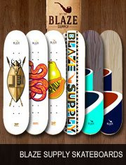 blaze supply skateboards